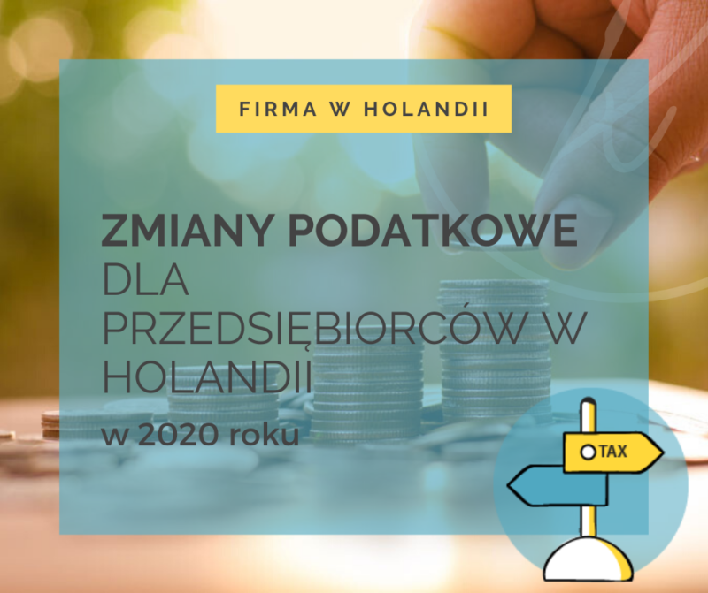 zmiany podatkowe dla przedsiebiorcow w holandii w 2020 roku