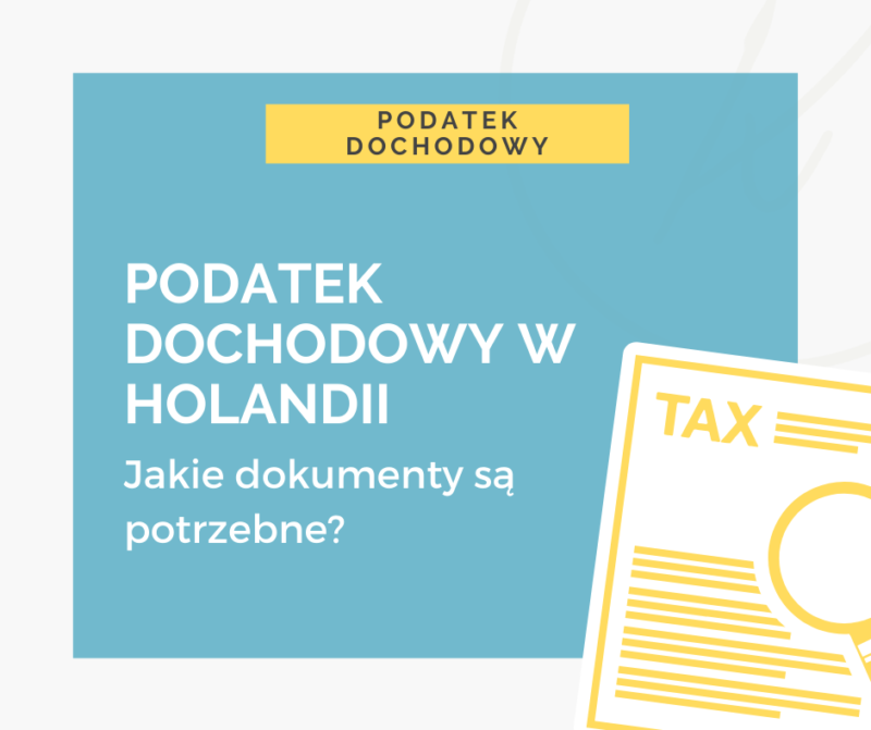 podatek dochodowy w holandii jakie dokumenty